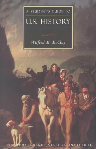 Students Guide To U.S. History: U.S. History Guide (Guides To Major Disciplines) - Wilfred M. Mcclay