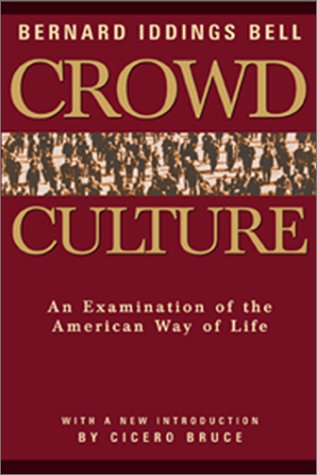 Crowd Culture: An Examination of the American Way of Life - Bernard Iddings Bell; Cicero Bruce