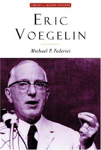 Eric Voegelin: The Restoration of Order (Library of Modern Thinkers) - Michael Federici
