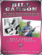 Bill Carson: My Life and Times with Fender Musical Instruments
