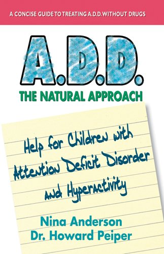 A.D.D.: The Natural Approach - Nina Anderson; Howard Peiper