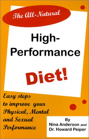 The All-Natural High-Performance Diet - Nina Anderson; Howard Peiper