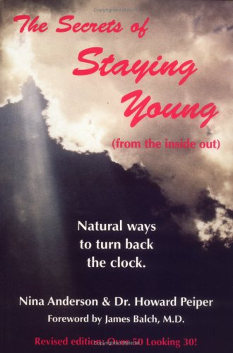 The Secrets of Staying Young - Nina Anderson; Howard Peiper