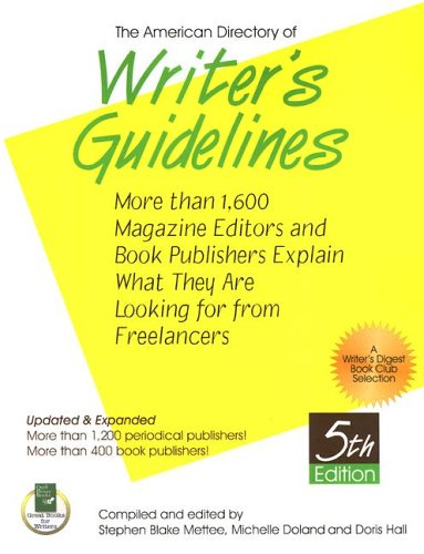 The American Directory Of Writer's Guidelines: More Than 1,600 Magazine Editors And Book Publishers Explain What They Are Looking For From F - Stephen Blake Mettee; Michelle Donland; Doris Hall