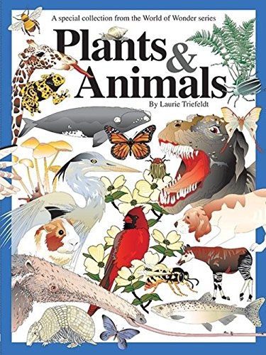Plants  &  Animals: A Special Collection (World of Wonder) - Laurie Triefeldt