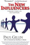 The New Influencers: A Marketer's Guide to the New Social Media (Books to Build Your Career by)
