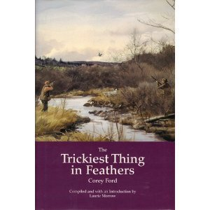 The Trickiest Thing in Feathers - Corey Ford