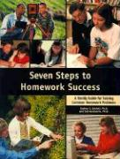 Seven Steps to Homework Success: A Family Guide for Solving Common Homework Problems
