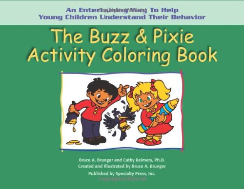 The Buzz  &  Pixie Activity Coloring Book: An Entertaining Way to Help Young Children Understand Their Behavior - Bruce A. Brunger; Cathy Reimers PhD