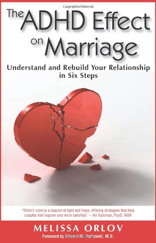 The ADHD Effect on Marriage: Understand and Rebuild Your Relationship in Six Steps - Melissa C. Orlov