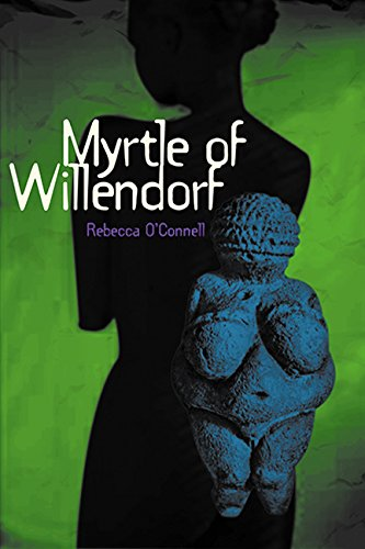 Myrtle of Willendorf - Rebecca O'Connell