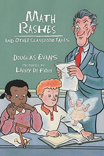 Math Rashes: And Other Classroom Tales - Larry Evans