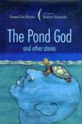 The Pond God and Other Stories