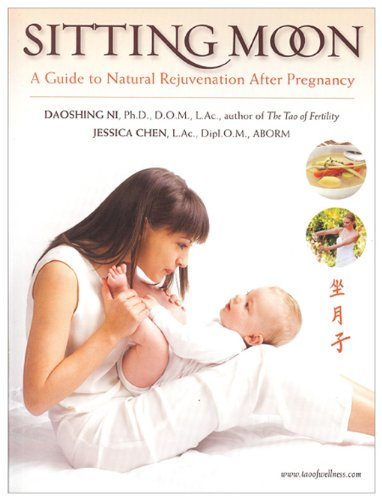 Sitting Moon: A Guide to Rejuvenation after Pregnancy - Daoshing Ni; Jessica Chen