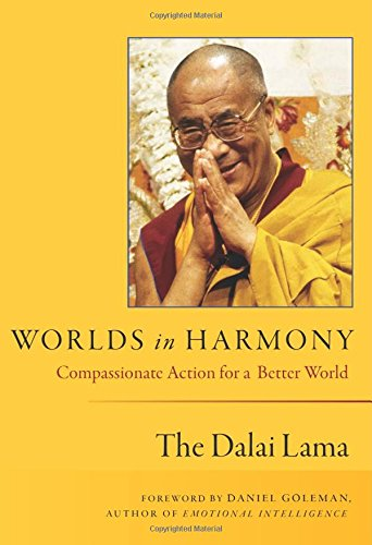 Worlds in Harmony: Compassionate Action for a Better World - The Dalai Lama