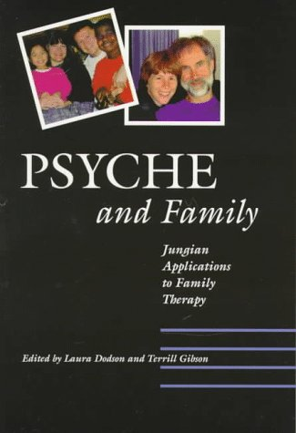 Psyche  &  Family (P) - Laura S. Dodson; Terrill L. Gibson