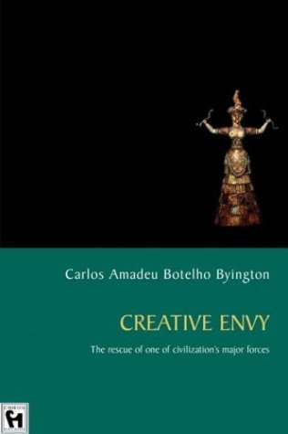 Creative Envy: The Rescue of One of Civilization's Major Forces - Carlos Amadeu Botelho Byington