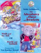 The Adventures of Cheze and Kwackers: Book 1 Noah and the Ark and David and Goliath