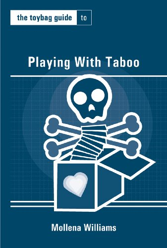 The Toybag Guide to Playing With Taboo (Toybag Guides) - Mollena Williams