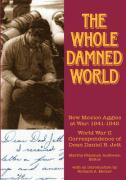 The Whole Damned World: New Mexico Aggies at War 1941-1945