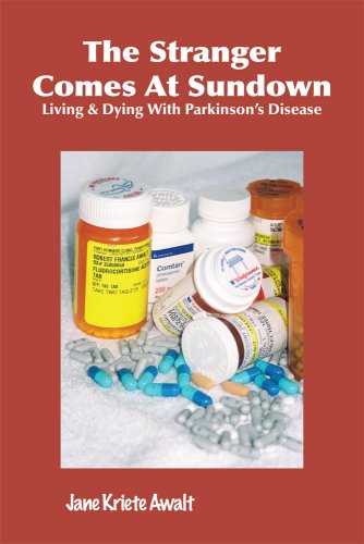The Stranger Comes at Sundown: Living and Dying with Parkinson's Disease - Jane Kriete Awalt