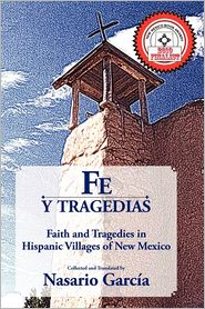 Fe y Tragedias: Faith and Tragedies in Hispanic Villages of New Mexico