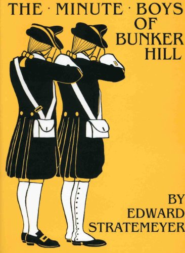 The Minute Boys of Bunker Hill (w/glossary) - Edward Stratemeyer