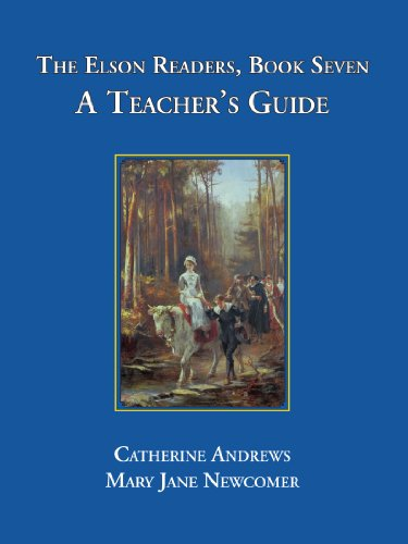 The Elson Readers: Book Seven, A Teacher's Guide (The Elson Readers Teacher's Guide, 7) - Catherine Andrews; Mary Jane Newcomer