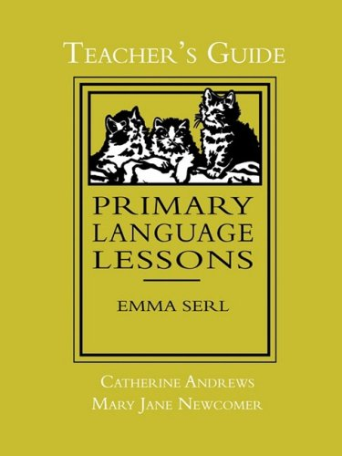 Primary Language Lessons, Teacher's Guide - Catherine Andrews; Mary Jane Newcomer