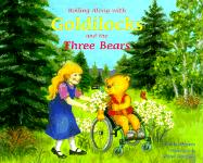 Rolling Along with Goldilocks and the Three Bears