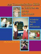 Early Communication Skills for Children with Down Syndrome: A Guide for Parents and Professionals