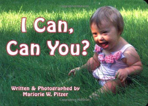 I Can, Can You? - Marjorie W. Pitzer