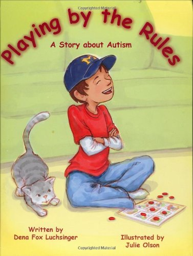 Playing by the Rules: A Story about Autism - Dena Fox Luchsinger