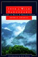 Into a Wild Sanctuary: A Life in Music and Natural Sound