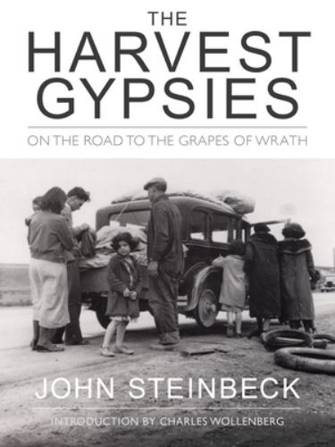 The Harvest Gypsies : On the Road to the Grapes of Wrath - John Steinbeck
