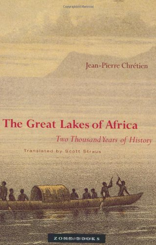 The Great Lakes of Africa: Two Thousand Years of History - Chrétien, Jean-Pierre