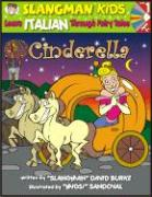Cinderella: Level 1: Learn Italian Through Fairy Tales [With CD] (Slangman Kids: Level 1)