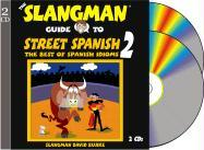 The Slangman Guide to Street Spanish 2: The Best of Spanish Idioms