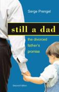 Still a Dad: The Divorced Father S Promise