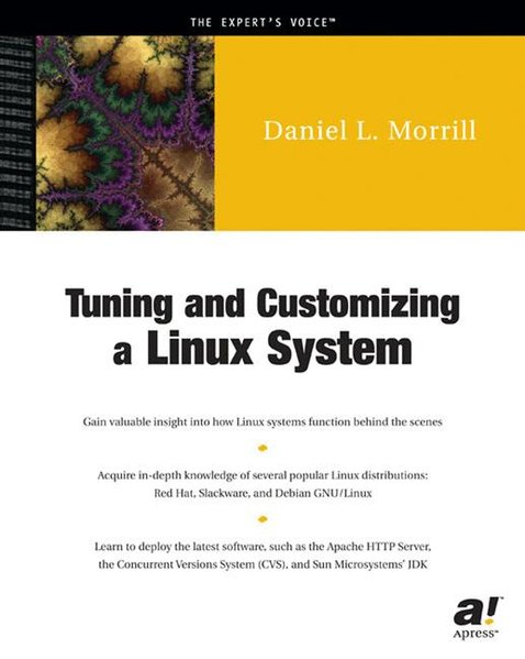 Tuning and Customizing a Linux System. - Morrill, Daniel L