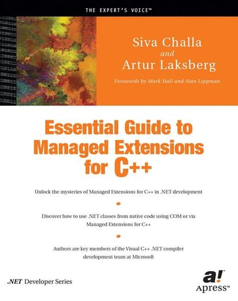 Essential Guide to Managed Extensions for C++. - Challa, Siva and Arthur Laksberg