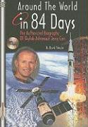 Around the World in 84 Days: The Authorized Biography of Skylab Astronaut Jerry Carr (Apogee Books Space)