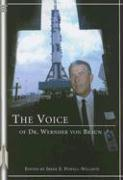 The Voice of Dr. Wernher Von Braun: An Anthology