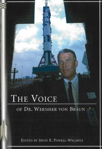 The Voice of Dr. Wernher von Braun: An Anthology (Apogee Books Space Series) - Dr. Dr. Wernher von Braun