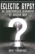 Eclectic Gypsy: An Unauthorised Biography of Dr. Who