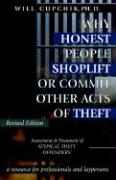 Why Honest People Shoplift or Commit Other Acts of Theft: Assessment and Treatment of 'Atypical Theft Offenders'