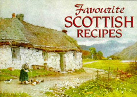 Favourite Scottish Recipes: Traditional Caledonian Fare - Johanna Mathie