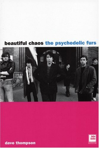 Psychedelic Furs: Beautiful Chaos - Dave Thompson