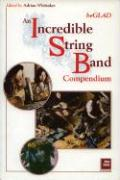 Be Glad: An Incredible String Band Compendium