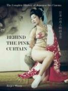 Behind the Pink Curtain: The Complete History of Japanese Sex Cinema